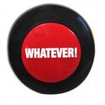 Whatever! Slammer Button