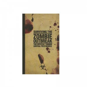 Surviving the Zombie Outbreak: The Official Zombie Survival Field Guide
